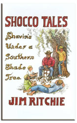 Shocco Tales: Shavin's Under a Southern Shade Tree by Jim Ritchie