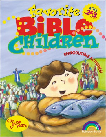 Favorite Bible Children: Ages 2&3 by Chuck Galey